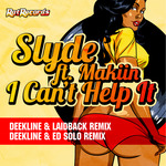 SLYDE feat MAKIIN - I Can't Help It (Front Cover)