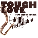 DROP OUT ORCHESTRA feat STEVEN KIMBER - Tough Love (Front Cover)