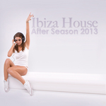 Ibiza House After Season 2013