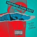Nothing Came Easy (deluxe Edition)