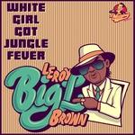 White Girl Got Jungle Fever