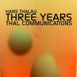 Three Years Thal Communications Part 2