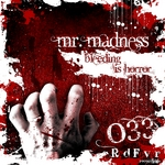 MR MADNESS - Bleeding Is Horror (Front Cover)