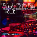 From The Underground To The Club Electro - Progressive & Bigroom House Vol 1