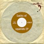 Sacks Of Squirrels EP