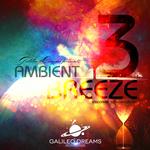 Ambient Breeze Vol 3
