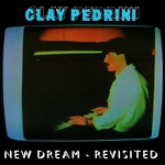 CLAY PEDRINI - New Dream (Revisited) (Front Cover)