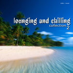 Lounging & Chilling Collection Vol 2
