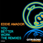 You Better Work (The Remixes)
