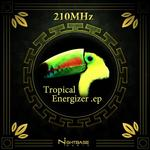 210MHZ - Tropical Energizer EP (Front Cover)