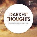ACID LAB/FADE/KAI/PHYSICAL ILLUSION/HIBEA - Darkest Thoughts EP (Front Cover)