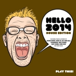 Hello 2014 House Edition