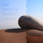 Ear Massage Ambient Lounge