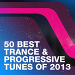 50 Best Trance & Progressive Tunes Of 2013
