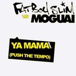 Ya Mama Push The Tempo