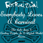 Everybody Loves A Carnival (remixes)