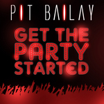 Pit Bailay - Get The Party Started