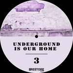 Underground Is Our Home Vol 3