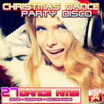 Christmas Dance Party Disco: 27 Dance Hits Dance Hands Up Electro House