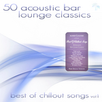 50 Acoustic Bar Lounge Classics - Best Of Chillout Songs Vol 1