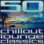 50 Chillout Lounge Classics Vol 3