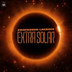 PROFESSOR LACROIX - Extra Solar (Front Cover)
