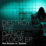 RONSEN, Ron vs TECMOE - Destroy The Dancefloor EP (Front Cover)