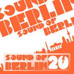 Sound Of Berlin Vol 20