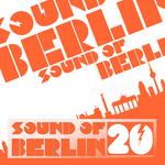 Sound Of Berlin Vol 20