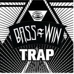 Bass=Win Trap EP 2