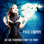 We Are Visionaries From The Moon