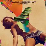 TRUJILLO - Believe In Luv EP (Front Cover)
