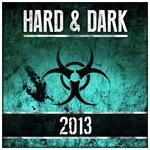 Hard & Dark 2013 The Best Of