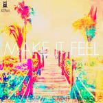 Make It Feel