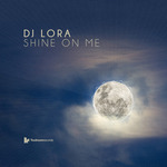 DJ LORA - Shine On Me (Front Cover)