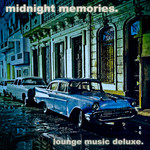 Midnight Memories Lounge Music Deluxe