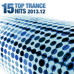 VARIOUS - 15 Top Trance Hits 201312 (Front Cover)
