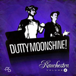 DUTTY MOONSHINE - Rauchestra Volume 2 (Front Cover)