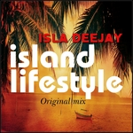 ISLA DEEJAY - Island Lifestyle (Original Mix) (Front Cover)