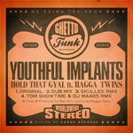 YOUTHFUL IMPLANTS feat RAGGA TWINS - Hold That Gyal (Front Cover)