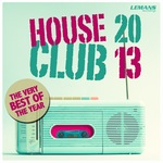 House Club 2013 - The Very Best Of The Year