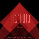 Down The Drain/Triangle Tracks