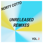 Norty Cotto Unreleased Remixes Vol 2