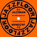 DJ JAZZMAN - The Whistleblower (Front Cover)