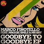 FINOTELLO, Marco feat MR SHY/MAGGIE SMILE - Goodbye To Goodbye EP (Front Cover)