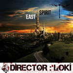 DIRECTOR:LOKI - East Spirit EP (Front Cover)