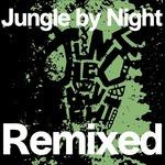Jungle By Night Remixed