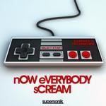 Now Everybody Scream