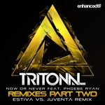 Now Or Never (Remixes Part 2)