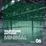 Warehouse Anthems: Minimal Vol 6